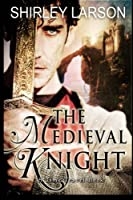 The Medieval Knight: A Time Travel Romance