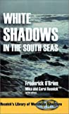 White Shadows in the South Seas (Resnick Library of Worldwide Adventure)