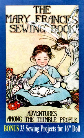 Mary Frances Sewing Book, by Jane Eayre Fryer