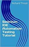 Selenium IDE Automation Testing Tutorial (English Edition)