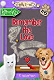 img - for Remember the Love (Fluffy & Fred Book 6) book / textbook / text book