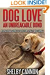Dog Love - An Unbreakable Bond: Inspi...