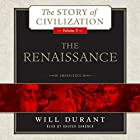 The Renaissance: A History of Civilization in Italy from 1304 - 1576 AD, The Story of Civilization, Volume 5 Hörbuch von Will Durant Gesprochen von: Grover Gardner