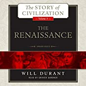 The Renaissance: A History of Civilization in Italy from 1304 - 1576 AD, The Story of Civilization, Volume 5 | [Will Durant]