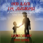 God Says I'm Awesome: A Message of Love from God to His Sons | Jacqui Wilson