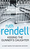 Kissing the Gunner's Daughter (Inspector Wexford Mysteries)