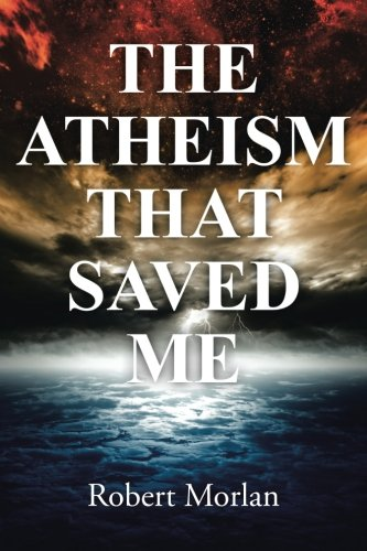 The Atheism That Saved Me