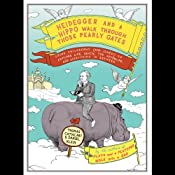 Heidegger and a Hippo Walk Through Those Pearly Gates | [Thomas Cathcart]