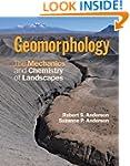 Geomorphology: The Mechanics and Chem...