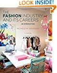 The Fashion Industry and Its Careers:...