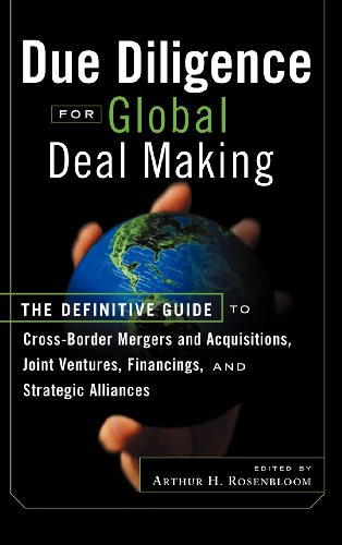Due Diligence for Global Deal Making: The Definitive Guide to Cross-Border Mergers and Acquisitions, Joint Ventures, Financing, and Strategic Alliances