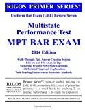 Rigos Uniform Bar Exam (UBE) Review Series: Multistate Performance Test (MPT) Review 2014 Edition.