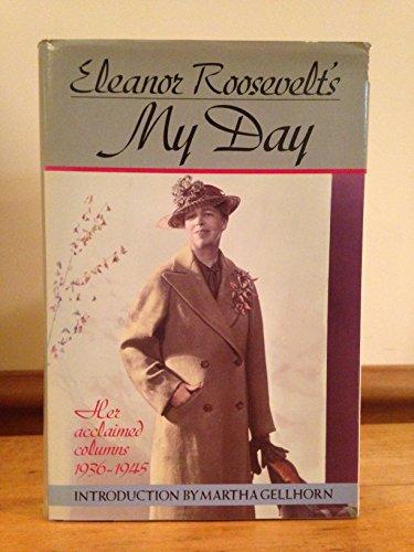 Eleanor Roosevelt's My Day: Her Acclaimed Columns 1936-1945, Roosevelt, Eleanor