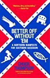 Image of Better Off Without 'Em: A Northern Manifesto for Southern Secession