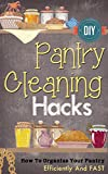 DIY Pantry Cleaning Hacks: How To Organize Your Pantry Efficiently And FAST