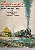 img - for The Putnam Division: New York Central's Bygone Route through Westchester County book / textbook / text book