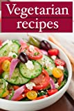 Vegetarian Recipes - The Ultimate Guide