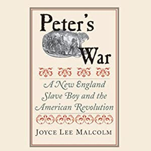 Peter's War: A New England Slave Boy and the American Revolution | [Joyce Malcolm]