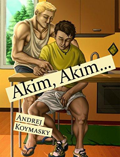 Akim, Akim...