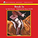 Break In (       UNABRIDGED) by Dick Francis Narrated by Simon Prebble