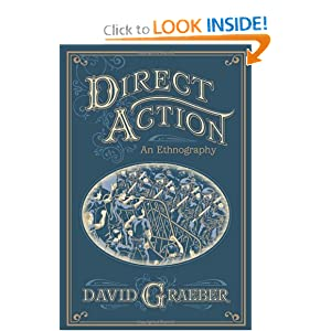 """direct action: an ethnography by David Graeber"""