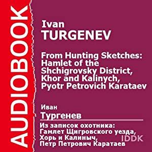 From Hunting Sketches: Hamlet of the Shchigrovsky District, Khor and Kalinych, Pyotr Petrovich Karataev | [Ivan Turgenev]