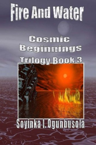 Fire and Water: Cosmic Beginnings Trilogy: Volume 3