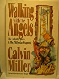 Walking With the Angels: The Valiant Papers and the Phillippian Fragment (0801063086) by Miller, Calvin