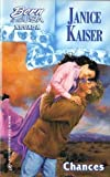 Chances (Harlequin Superromance No. 256) (0373471785) by Janice Kaiser