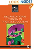 Organizational Theory in Higher Education (Core Concepts in Higher Education)