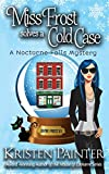 Miss Frost Solves a Cold Case: A Nocturne Falls Mystery