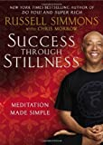 Success Through Stillness: Meditation Made Simple by Simmons, Russell, Morrow, Chris (2014) Hardcover