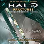 HALO: Fractures - Extraordinary Tales from the Halo Canon | Tobias Buckell,Troy Denning,Matt Forbeck,Kelly Gay,Christie Golden,Kevin Grace,Morgan Lockhart