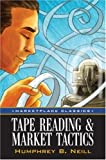 Tape Reading & Market Tactics