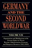 img - for Germany and the Second World War: V/II: Organization and Mobilization in the German Sphere of Power: Wartime Administration, Economy, and Manpower Resources 1942-1944/5 book / textbook / text book