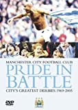 Manchester City - Pride In Battle - City's Greatest Derbies 1969 To 2005 [DVD]