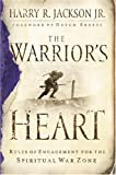 img - for The Warrior's Heart: Rules of Engagement for the Spiritual War Zone book / textbook / text book