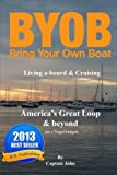 Americas Great Loop & Beyond: Cruising on a Frugal Budget (Bring your own Boat)