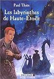 Jude d'Avalon, tome 2 : Les Labyrinthes de Haute-Etoile (French Edition)