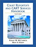 img - for Court Reporter's and CART Services Handbook (4th Edition) book / textbook / text book