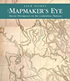 img - for The Mapmaker's Eye: David Thompson on the Columbia Plateau book / textbook / text book