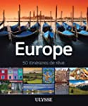 Europe - 50 itin�raires de r�ve