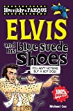 Elvis and his Blue Suede Shoes (Horribly Famous)