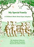 My Special Family: A Children's Book About Open Adoption