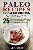 Paleo: 5:2 Paleo Dieting for Beginners. 25 Beginners Low Carb Paleo Recipes for Easy Weight Loss with the 5:2 Diet and Paleo Style and Paleo Living - Paleo ... Beginners, Paleo Diet Free Kindle Books)