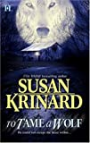 To Tame A Wolf (Historical Werewolf Series, Book 5) (0373770472) by Krinard, Susan
