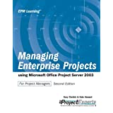 Managing Enterprise Projects Using Microsoft Office Project Server 2003, Second Edition