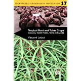 Tropical Root and Tuber Crops: Cassava, Sweet Potato, Yams and Aroids: 17 (Crop Production Science in Horticulture...