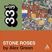 The Stone Roses' 'The Stone Roses' (33 1/3 Series) | [Alex Green]