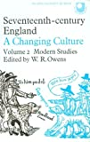 Seventeenth Century England — A Changing Culture Volume 2 Modern Stories (0706240898) by Edited by W. R. Owens